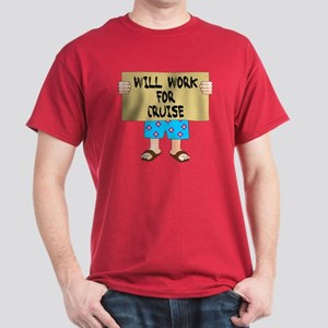 Will Work for Cruise Dark T-Shirt
